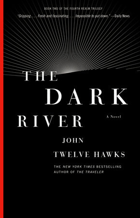 The Dark River by John Twelve Hawks