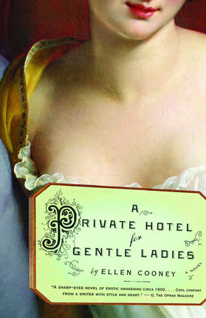 A Private Hotel for Gentle Ladies by Ellen Cooney