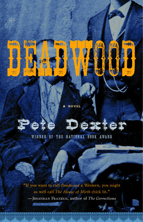 Deadwood by Pete Dexter