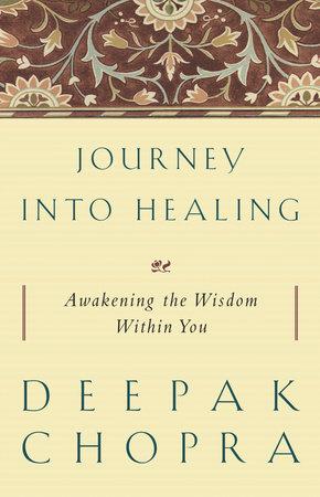 Journey Into Healing by Deepak Chopra