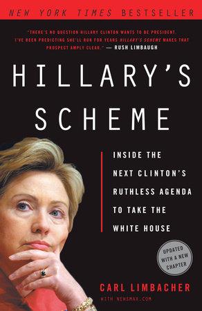 Hillary's Scheme by Carl Limbacher and NewsMax