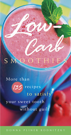Low-Carb Smoothies by Donna Pliner Rodnitzky