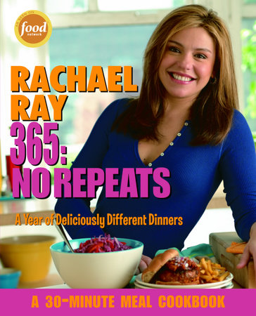 Rachael Ray 365: No Repeats