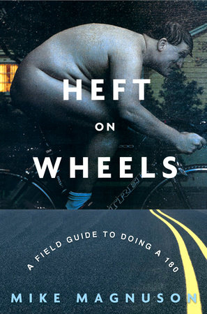 Heft on Wheels by Mike Magnuson
