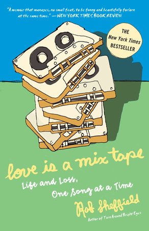 Love Is a Mix Tape Book Cover Picture