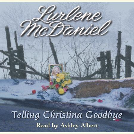 Telling Christina Goodbye by Lurlene McDaniel