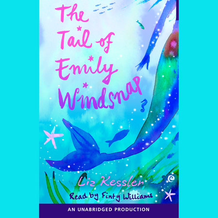 The Tail of Emily Windsnap by Liz Kessler