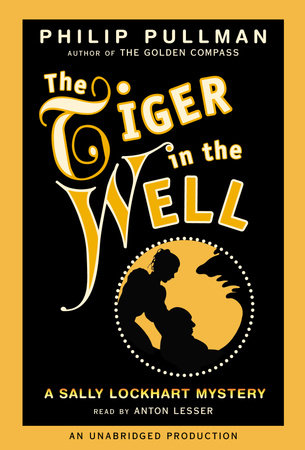 A Sally Lockhart Mystery: The Tiger In the Well by Philip Pullman