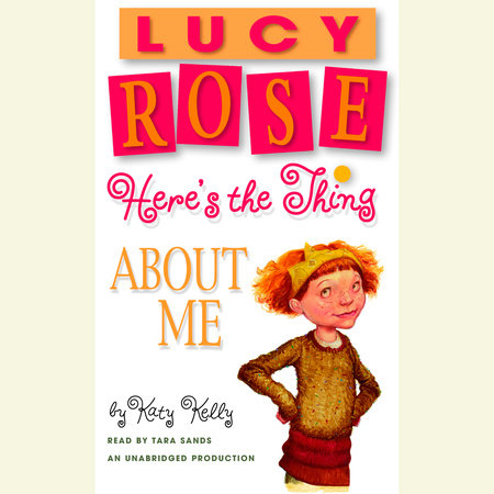 Lucy Rose: Here's the Thing About Me by Katy Kelly