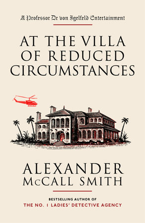 At the Villa of Reduced Circumstances by Alexander McCall Smith
