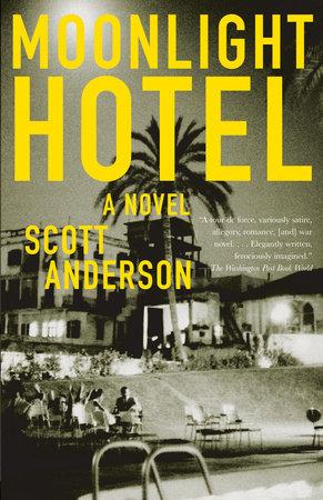 Moonlight Hotel by Scott Anderson