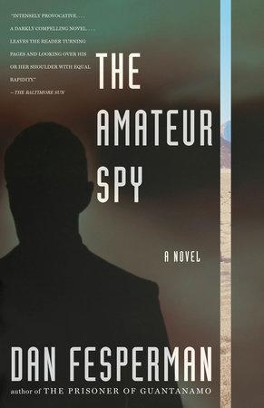 The Amateur Spy by Dan Fesperman