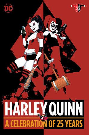 Harley Quinn A Celebration Of 25 Years By Paul Dini 9781401275990 Penguinrandomhouse Com Books