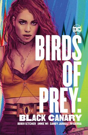 Birds Of Prey Black Canary By Brenden Fletcher 9781401298913 Penguinrandomhouse Com Books