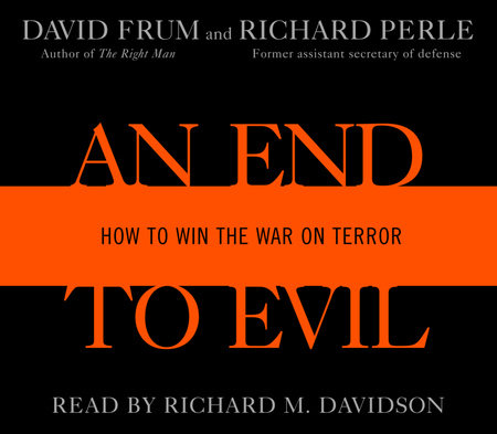 An End to Evil by David Frum and R. Perle