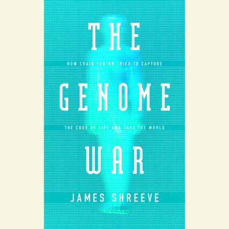 The Genome War by James Shreeve