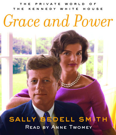 Grace and Power by Sally Bedell Smith