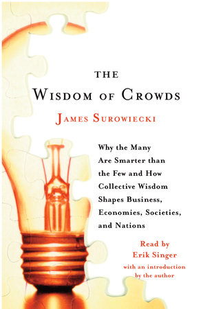 Wisdom of Crowds by James Surowiecki