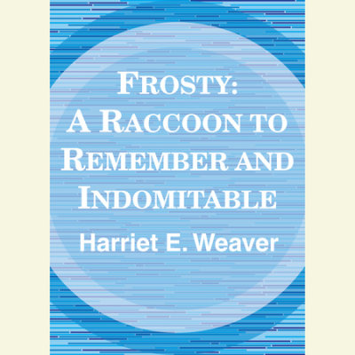 Frosty: A Raccoon to Remember and Indomitable cover
