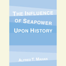 The Influence of Seapower Upon History Cover