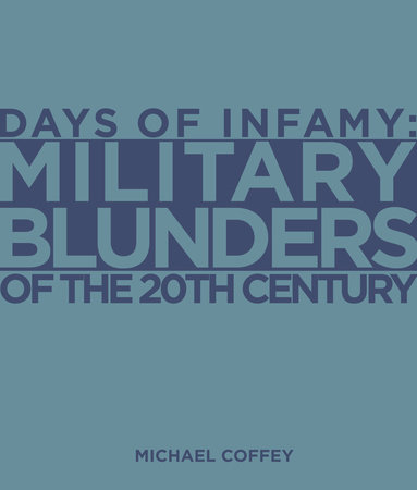 Days of Infamy:  Military Blunders of the 20th Century cover