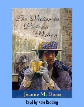 The Victim in Victoria Station by Jeanne M. Dams
