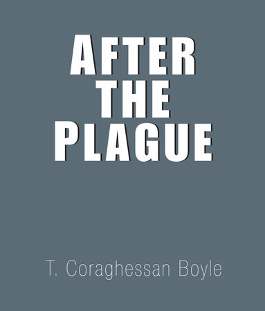 After the Plague by T. Coraghessan Boyle
