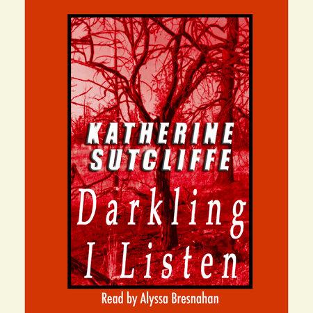 Darkling I Listen by Katherine Sutcliffe