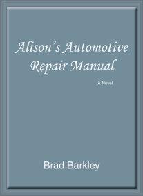 Alison's Automotive Repair Manual: A Novel