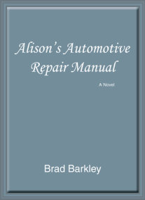 Alison's Automotive Repair Manual: A Novel