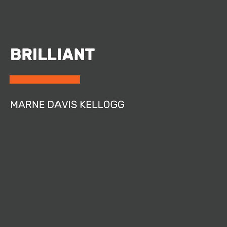 Brilliant by Marne Davis Kellogg