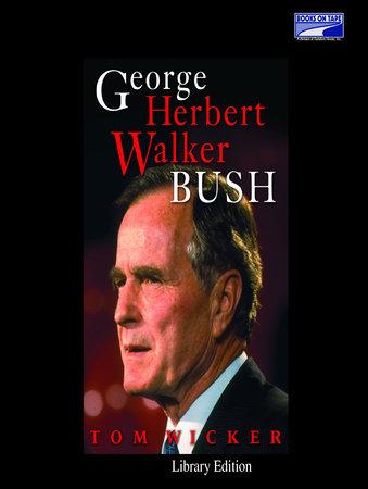 George Herbert Walker Bush by Tom Wicker