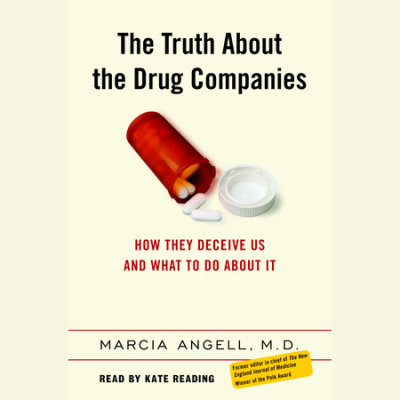 The Truth About the Drug Companies cover