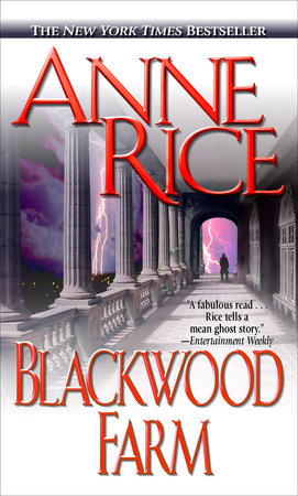 Blackwood Farm by Anne Rice