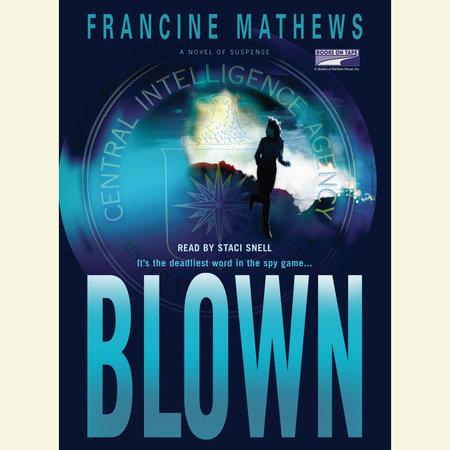 Blown by Francine Mathews