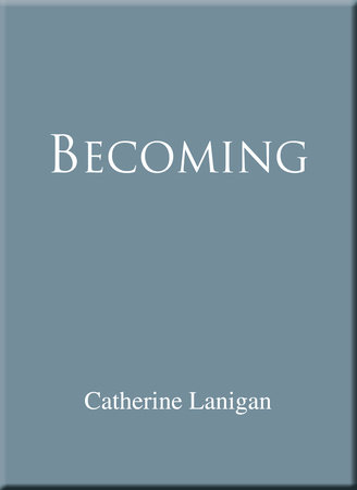 Becoming by Catherine Lanigan