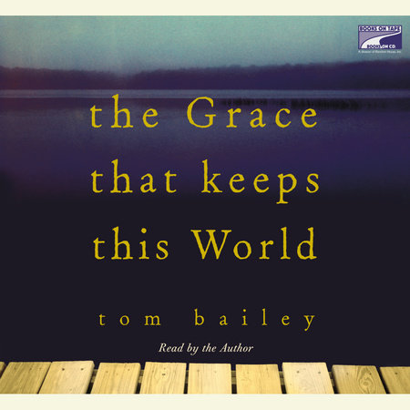 the grace that keeps this world Following the success of his 2003 short story collection crow man, tom bailey has written a deeply moving novel in the grace that keeps this worldit's a story about fathers and sons, financial strains, and the strife of family beliefs grating against personal beliefs told through many points-of-view.