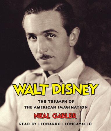 Walt Disney by Neal Gabler