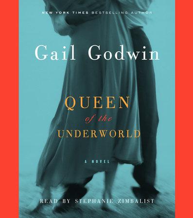 Queen of the Underworld by Gail Godwin