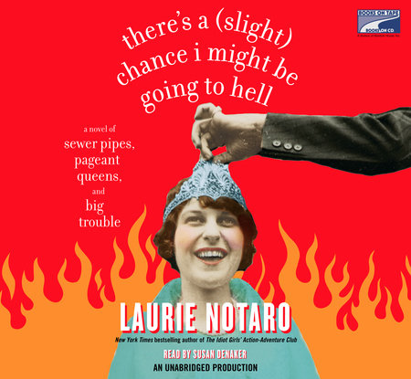 There's a (Slight) Chance I Might Be Going to Hell by Laurie Notaro