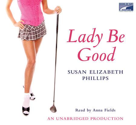 Lady Be Good by Susan Elizabeth Phillips