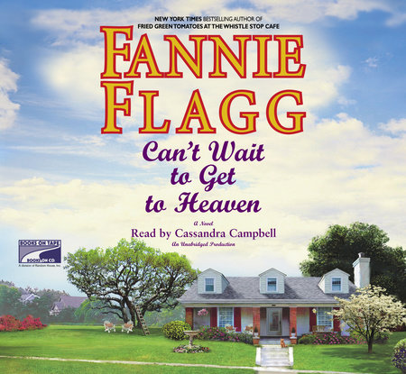 Cant Wait To Get To Heaven By Fannie Flagg Books On Tape