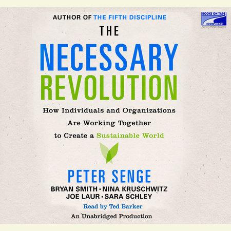The Necessary Revolution by Peter M. Senge, Bryan Smith, Nina Kruschwitz and Joe Laur