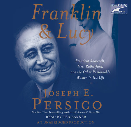Franklin and Lucy by Joseph E. Persico