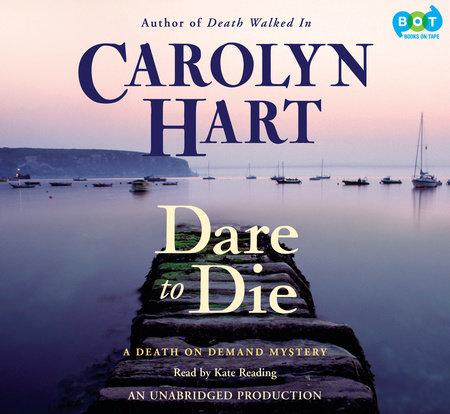 Dare to Die by Carolyn Hart