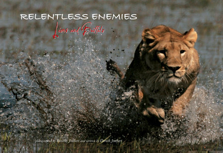 Relentless Enemies by Dereck Joubert and Beverly Joubert