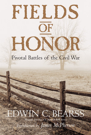 Fields of honor by edwin c bearss penguinrandomhouse category civil war period military history fandeluxe Choice Image