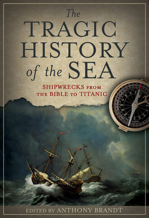 The Tragic History of the Sea by Anthony Brandt