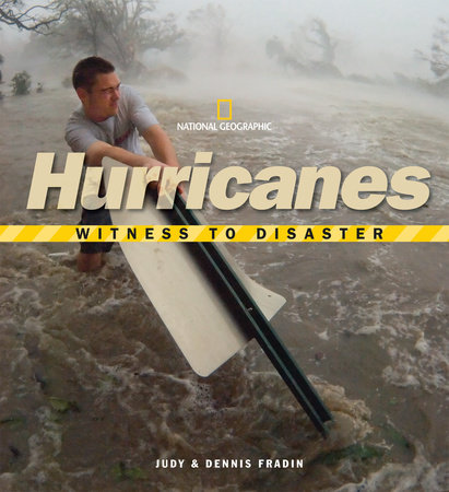 Witness to Disaster: Hurricanes by Dennis Fradin and Judith Fradin