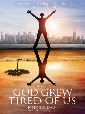 God Grew Tired Of Us by John Bul Dau and Michael Sweeney